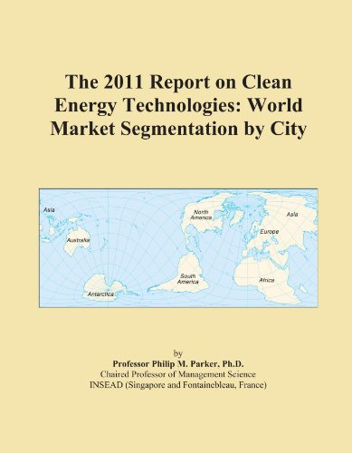 The 2011 Report on Clean Energy Technologies: World Market Segmentation by City
