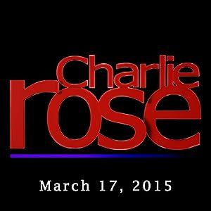 Charlie Rose: Tshering Tobgay and Cynthia Nixon, March 17, 2015 Radio/TV Program