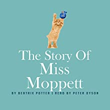 The Story of Miss Moppet Audiobook by Beatrix Potter Narrated by Peter Dyson