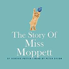 The Story of Miss Moppet | Livre audio Auteur(s) : Beatrix Potter Narrateur(s) : Peter Dyson