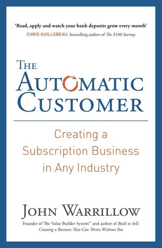 The Automatic Customer: Creating a Subscription Business in Any Industry PDF