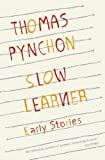 Slow Learner: Early Stories (0316724432) by Pynchon, Thomas