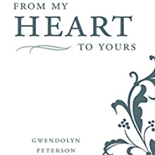 From My Heart to Yours: A Poetic Journey to Fulfillment (       UNABRIDGED) by Gwendolyn Peterson Narrated by Jameson Reynolds