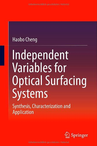 Independent Variables For Optical Surfacing Systems: Synthesis, Characterization And Application