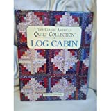 Log Cabin: The Classic American Quilt Collection (0875966292) by Green, Mary V.