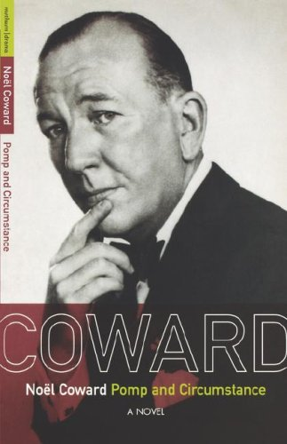 Noel Coward Pomp and Circumstance: