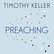 Preaching: Communicating Faith in an Age of Scepticism Audiobook by Timothy Keller Narrated by Sean Pratt