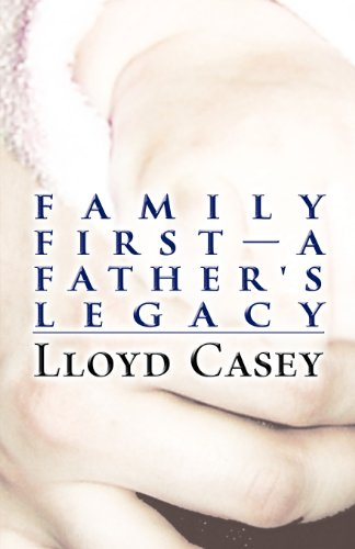 Book: Family First-A Father's Legacy by Lloyd Casey
