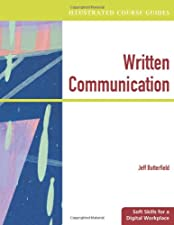 Written Communication Illustrated Course Guides by Jeff Butterfield