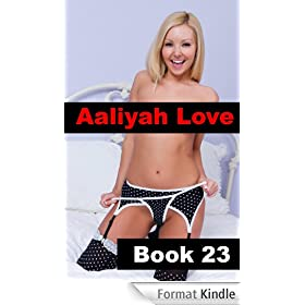 Aaliyah Love Book 23: Good Girl - Gone Bad (Aaliyah Love - From Nude Model to Porn Star) (English Edition)