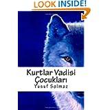 Kurtlar Vadisi Çocuklari (Volume 1) (Turkish Edition)