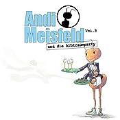 Andi Meisfeld und die Albtraumparty (Andi Meisfeld 3) | Tom Steinbrecher