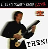Then! Live In Tokyo 1990 By Allan Holdsworth (2004-04-05)