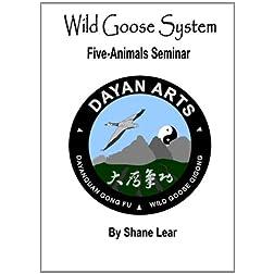 Wild Goose System - 5 Animals Seminar