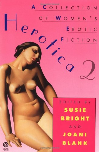 Herotica: A Collection of Women's Erotic Fiction No. 2 (Plume fiction)