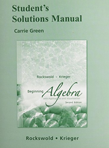 Student Solutions Manual for Beginning Algebra with Applications &Visualization