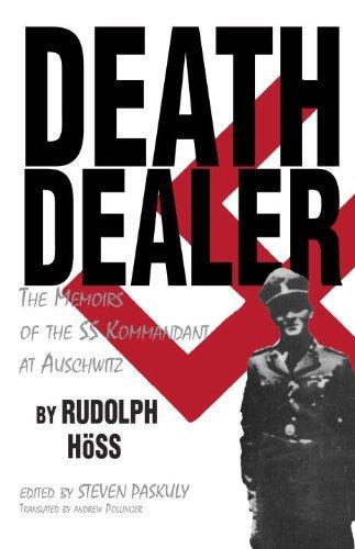 Death Dealer: The Memoirs of the SS Kommandant at Auschwitz by Rudolf Hoss (1992-04-01)