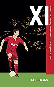 XI: Eleven Years of Analysis & Hair-Loss Following Liverpool FC by GPRF Publishing LTD