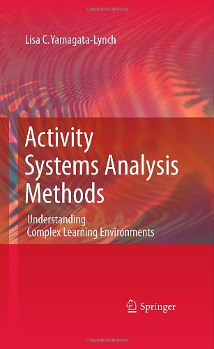 Activity Systems Analysis Methods: Understanding Complex Learning Environments