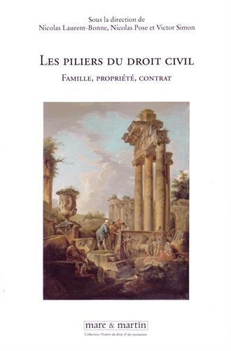 """N. Laurent-Bonne, N. Pose et V. Simon (éd.) """"Les piliers du Droit civil. Famille, Propriété, Contrat"""", Mare et Martin, 2015"""