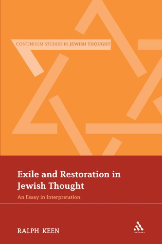 Exile and Restoration in Jewish Thought: An Essay In Interpretation (Bloomsbury Studies in Jewish Thought)