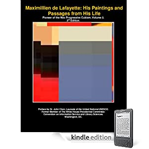 Maximillien de Lafayette, Pioneer of the Neo Progressive Cubism: His Paintings and Passages from His Life. Volume 2. 3rd Edition (Maximillien de Lafayette Cubism)