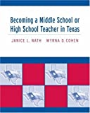 img - for Becoming a Middle School or High School Teacher in Texas by Nath, Janice L., Cohen, Myrna. (Wadsworth Publishing,2004) [Paperback] book / textbook / text book