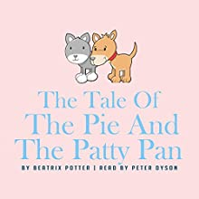 The Tale of the Pie and the Patty-Pan Audiobook by Beatrix Potter Narrated by Peter Dyson