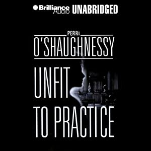 Unfit to Practice: Nina Reilly #8 | [Perri O'Shaughnessy]