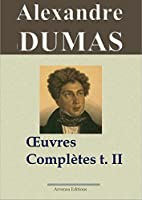 Alexandre Dumas : Oeuvres compl�tes - Tome 2 (Histoire, voyages et th��tre)
