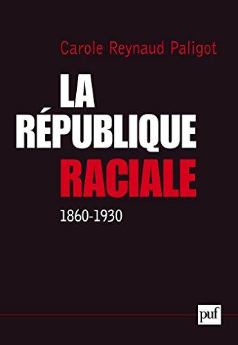 IAD - La République raciale (1860-1930): Paradigme social et idéologie républicaine, 1860-1930