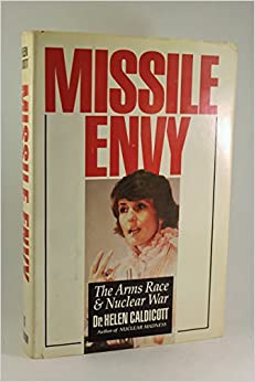 Missile Envy: The Arms Race and Nuclear War