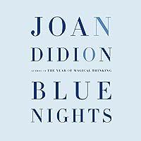 Blue Nights Hörbuch von Joan Didion Gesprochen von: Kimberly Farr