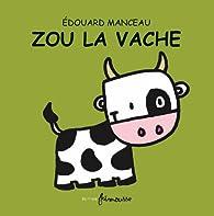 Zou La Vache Edouard Manceau Babelio