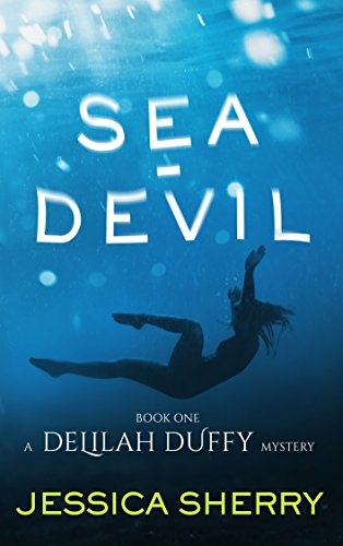 Sea-Devil: A Delilah Duffy Mystery by Jessica Sherry
