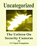Uncategorized (The UnSeen on Security Cameras Book 7)