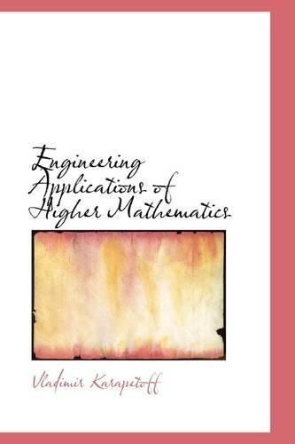 Engineering Applications of Higher Mathematics