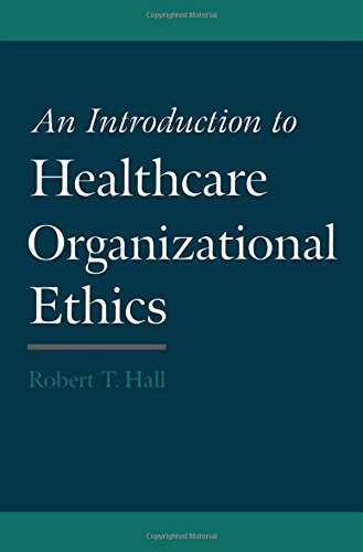 An Introduction to Healthcare Organizational Ethics