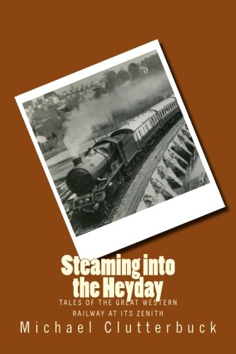 steaming-into-the-heyday-tales-of-the-great-western-railway-at-its-zenith-volume-4