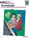 Vierhändig: Zu zweit am Klavier von Barock bis Pop. Klavier 4-händig. Ausgabe mit CD. (Klavierspielen - mein schönstes Hobby)