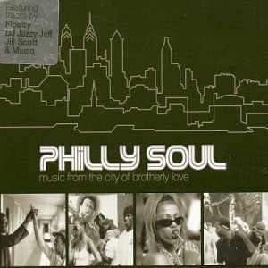 Philly Soul - Music From The City Of Brotherly Love -