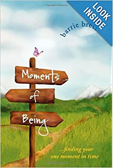 Moments of Being: Finding Your One Moment i