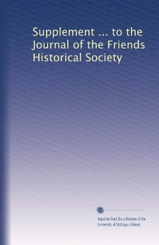 Supplement ... To The Journal Of The Friends Historical Society