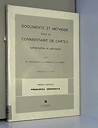 Documents et méthodes pour le commentaire de cartes. : Fascicule 1, principes gé