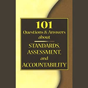101 Questions & Answers About Standards, Assessment, and Accountability Audiobook