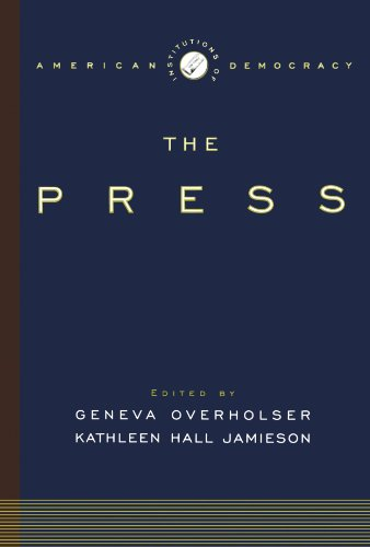 The Institutions of American Democracy: The Press