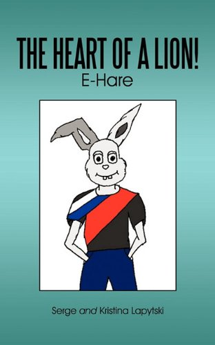 Book: The heart of a lion! - E-Hare by Serge and Kristina Lapytski