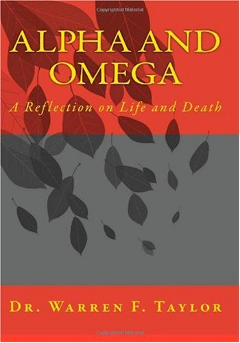 Alpha and Omega: A Reflection on Life and Death