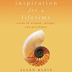 Inspiration for a Lifetime: Words of Wisdom, Delight, and Possibility | [Allen Klein]