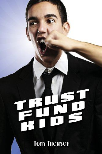 Trust Fund Kids: A Novel